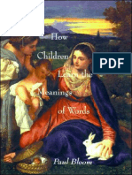 (Bradford Books - Learning, Development, and Conceptual Change) Paul Bloom-How Children Learn the Meanings of Words (Bradford Books - Learning, Development, and Conceptual Change)-The MIT Press (2000).pdf