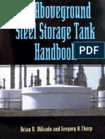 The Aboveground Steel Storage Tank Handbook - Brian D. Digrado, Gregory a. Thorp (Wiley, 2004)