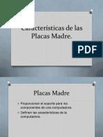 Características de Las Placas