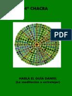 Libro4 - Habla El Guia Daniel (La Meditacion o Entretejer) - 4to Chacra