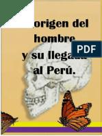 Monografia Del Origen Del Hombre y Su Llegada a Perú