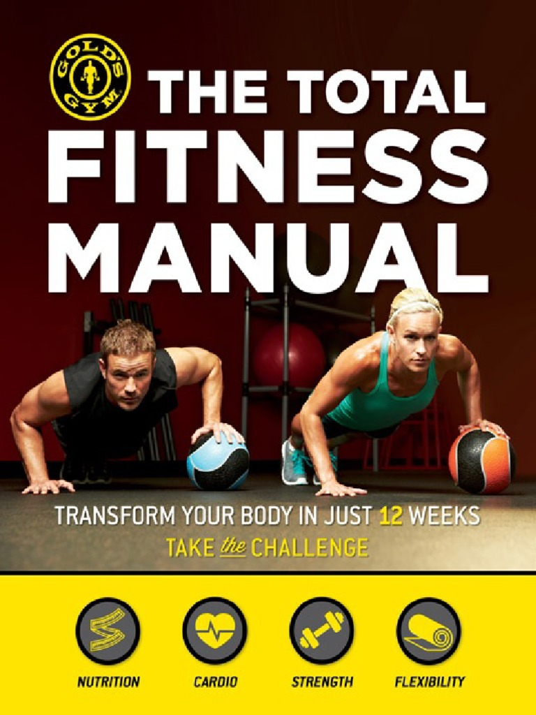 The total fitness manual transform your body in just 12 weeks the total fitness manual transform your body in just 12 weeks strength training physical fitness fandeluxe Images