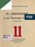 Betancur, Cayetano - El Cristianismo y Sus Tensiones Internas (Ensayos)