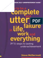 Steve McDermott How to be a complete and utter failure in life, business and everything 39 1-2 steps to lasting under achievement.pdf