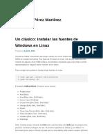 Un Clásico_ Instalar Las Fuentes de Windows en Linux _ Blog de José Pérez Martínez