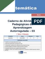 Matemática. Caderno de Atividades Pedagógicas de Aprendizagem Autorregulada 03. 1 Série 3 Bimestre. Disciplina Curso Bimestre Série