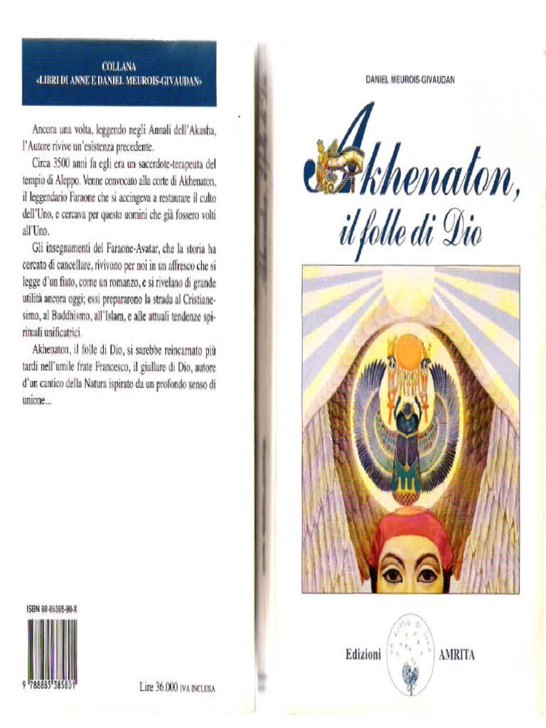 Akhenaton, il folle di Dio - Anne e Daniel Meurois ...