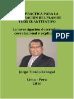Guía Práctica Para La Elaboración Del Plan de Tesis Cuantitativo. La Investigación Descriptiva, Correlacional y Explicativa