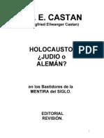 Castan Siegfried Ellwanger - ¿Holocausto, Judío o Alemán [Libro Completo].pdf