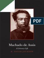 K. David Jackson Machado de Assis A Literary Life.pdf
