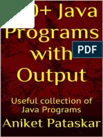 100 Java Programs With Output Useful Collection of Java Programs - Aniket Pataskar