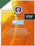 (2011) Guia de orientação para Fonoaudiologos sobre implantação e desenvolvimento da saúde auditiva na atenção primaria.pdf