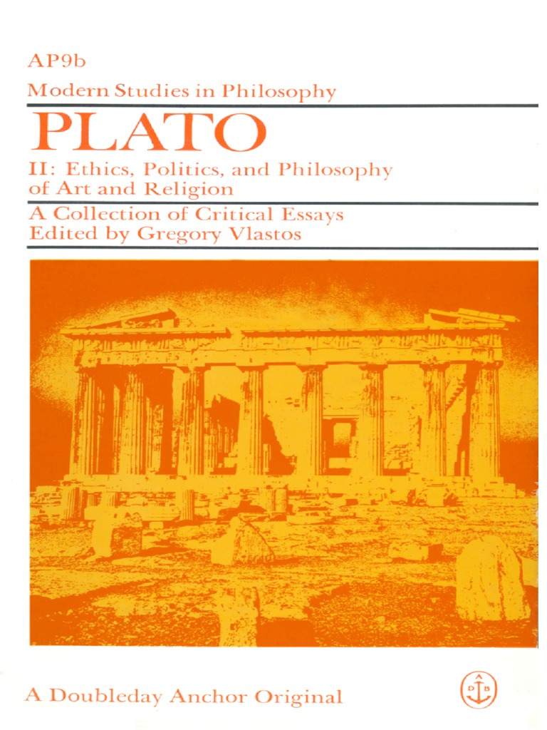 Classical Philosophy. Collected Papers: Platos Ethics