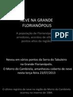 Neve Na Grande Florianopolis