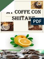 My Coffe Con Shiitake2