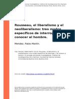 Mendez, Pablo Martin (2013). Rousseau, El Liberalismo y El Neoliberalismo Tres Modos Especificos de Interrogar y de Conocer Al Hombre
