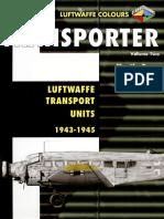 Transporter Vol.2 Lutwaffe Transport Units 1943-1945