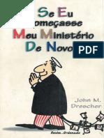 John M. Drescher - Se Eu começasse Meu Ministério De Novo.pdf