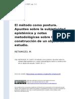 RETAMOZO, M. (2007). El Metodo Como Postura. Apuntes Sobre La Subjetividad Epistemica y Notas Metodologicas Sobre La Construccion de Un o (..)