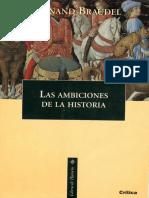 Fernand Braudel Las Ambiciones de La Historia (Geohistoria...)