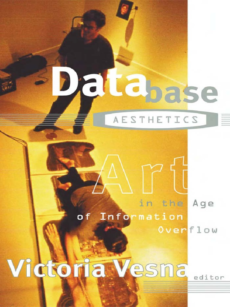 3b32e3866  B   Database-Aesthetics-Art-in-the-Age-of-Information-Overflow-Electronic-Mediations.pdf