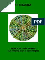 Jesdaymi - Libro4 - Habla el guia Daniel (la meditacion o entretejer) - 4to Chacra.doc