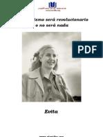 Evita El Peronismo Sera Revolucionaro