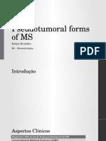 Pseutotumoral MS