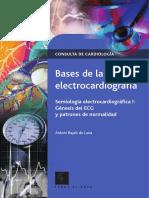Bases de La Electrocardiografía. Semiología Electrocardiográfica I ,Génesis Del ECG y Patrones de Normalidad. Antoni Bayés de Luna. 2006 (1)