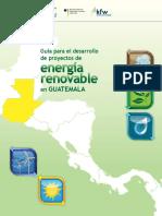 Guia_para_el_desarrollo_de_proyectos_de_Energia_Renovable_en_Guatemala.pdf