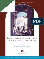 Colección Historia del noreste mexicano, Alberto Barrera Enderle - La invención de la identidad de Nuevo León, Siglo XIX.pdf