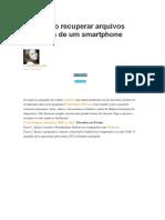 Veja Como Recuperar Arquivos Deletados de Um Smartphone Android