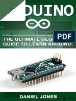 Arduino - The Ultimate Beginner's Guide to Learn Arduino (Daniel Jones) ...