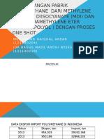 PRARANCANGAN PABRIK POLYURETHANE  DARI METHYLENE DIPHENYL DIISOCYANATE (.pptx