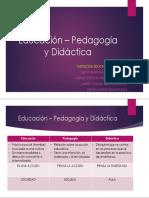 Educación-pedagogía y Didáctica