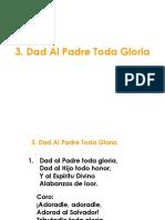 3. Dad Al Padre Toda Gloria