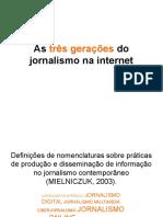 As Três Geraçõess Do Jornalismo Na Internet[1]