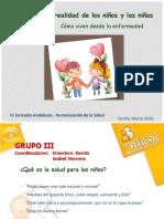 Humanizar La Realidad de Los Ninos y Las Ninas. Como Viven Desde La Enfermedad..
