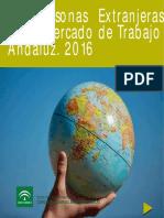 LAS PERSONAS EXTRANJERAS EN EL MERCADO DE TRABAJO ANDALUZ. 2016