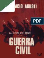 Agusti, Ignacio - [La ceniza fue arbol 05] Guerra Civil [21776] (r1.0).epub