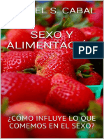 Sexo y Alimentación, Cómo Influye Lo Que Comemos en El Sexo - Rafael S. Cabal