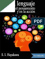 El lenguaje en el pensamiento y en la accion - Samuel Ichiye Hayakawa.pdf