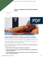 Saga de Lochte Mexeu Com 'Complexo de Vira-lata' Do Brasileiro, Diz Artigo Na 'New Yorker' - BBC Brasil
