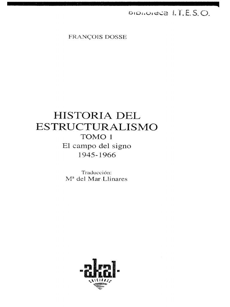 Dosse - Historia del estructuralismo. Vol. I - El campo del Signo ...