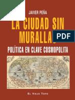 Javier Peña (2010) La Ciudad Sin Murallas. Política en Clave Cosmopolita