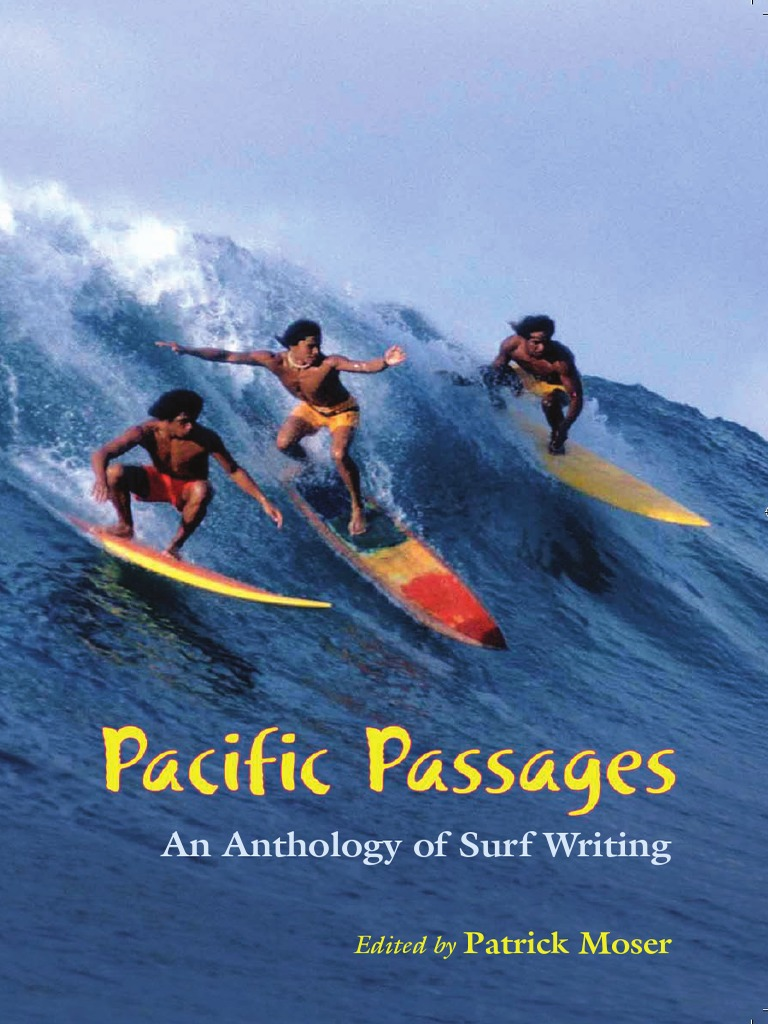 10bb85d12a Patrick Moser - Pacific Passages_ an Anthology of Surfing Writing ...