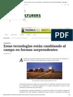 Estas Tecnologías Están Cambiando Al Campo en Formas Sorprendentes – Agriculturers