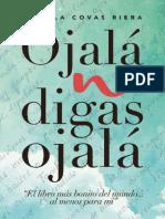 Ojala No Digas Ojala - Angela Covas Riera