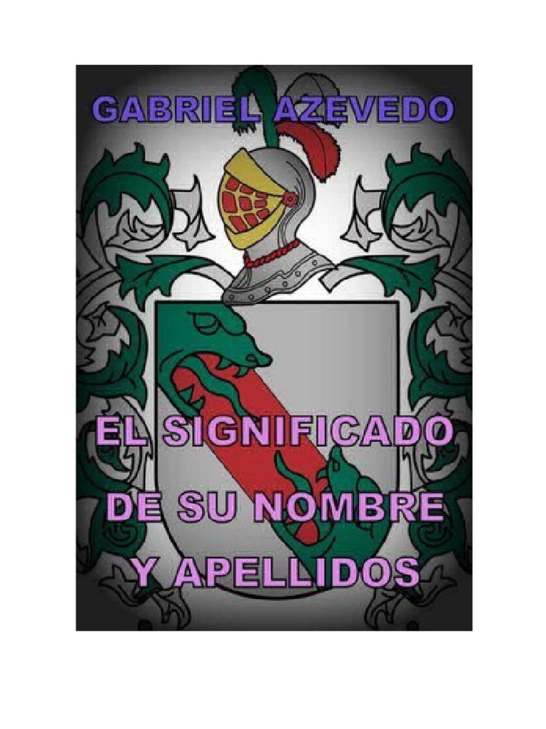 El Significado de Su Nombre y Apellidos- Gabriel Azevedo