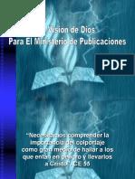La Visión de Dios Para El Ministério de Publicaciones